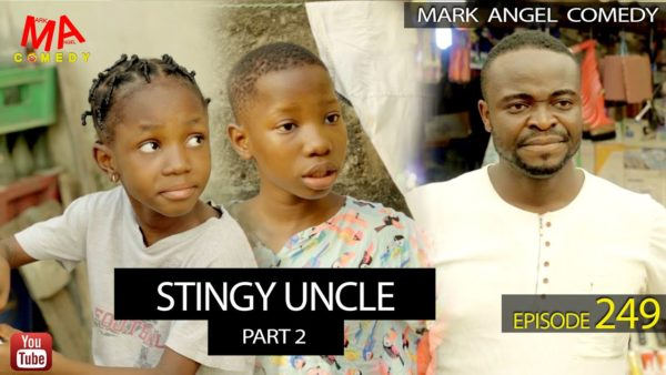 Mark Angel Comedy – STINGY UNCLE part 3 (episode 249)