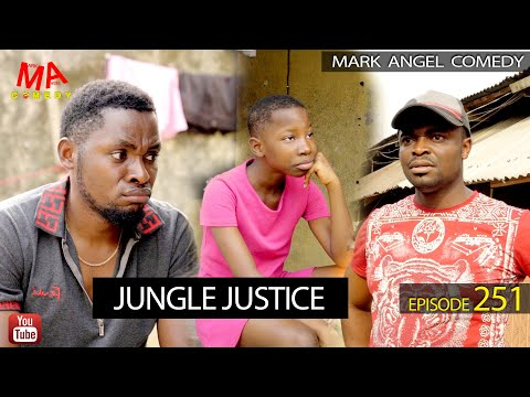 Download Mark Angel Comedy – JUNGLE JUSTICE (Episode 251)
