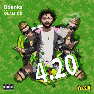 Music: Bbanks ft. Olamide – 420 MP3 DOWNLOAD