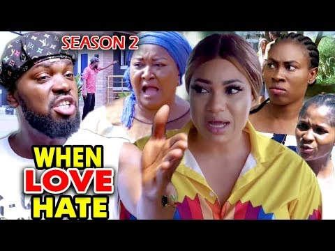 DOWNLOAD: When Love Hate Season 2 Latest Nigerian 2020 Nollywood Movie