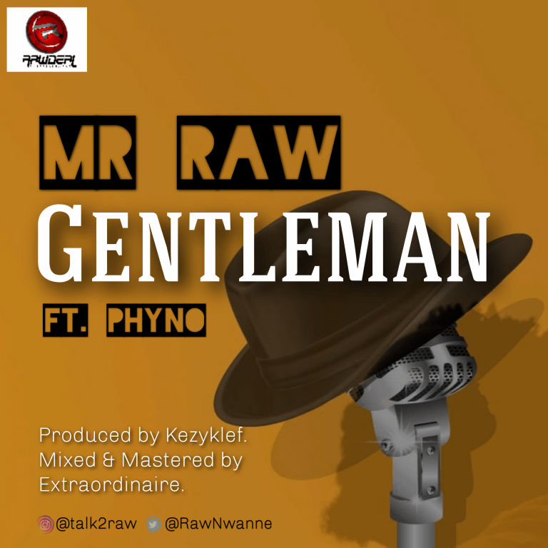Music: Mr Raw – Gentleman ft. Phyno