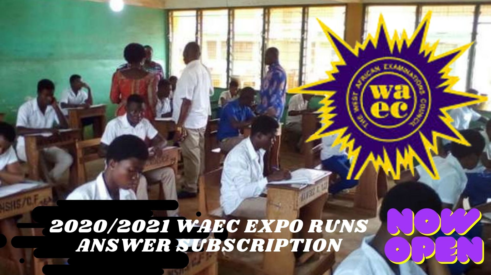 2020/2021 WAEC EXPO RUNS ANSWER SUBSCRIPTION