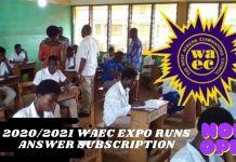 2020/2021 WAEC EXPO RUNS ANSWER SUBSCRIPTION