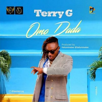 Terry G - Omo Dada (Mp3 Download Audio)
