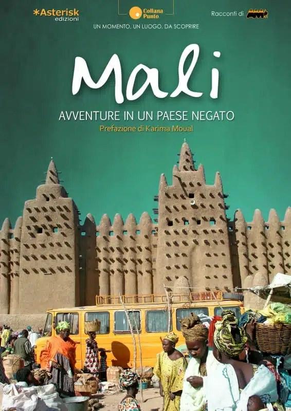"""La copertina del libro """"Mali: Avventure in un paese negato"""""""