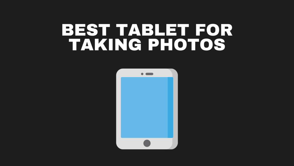 Best Tablet For Taking Photos