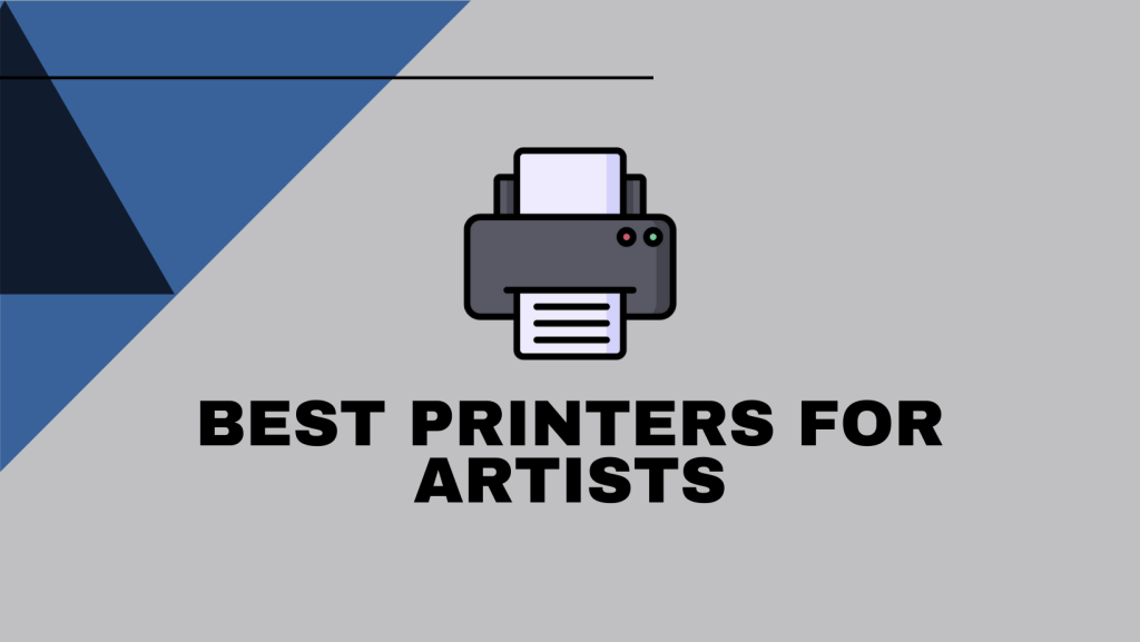 Best Printers For Artists
