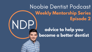 Noobie Dentist Podcast 2