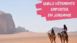quels vetements emporter en jordanie
