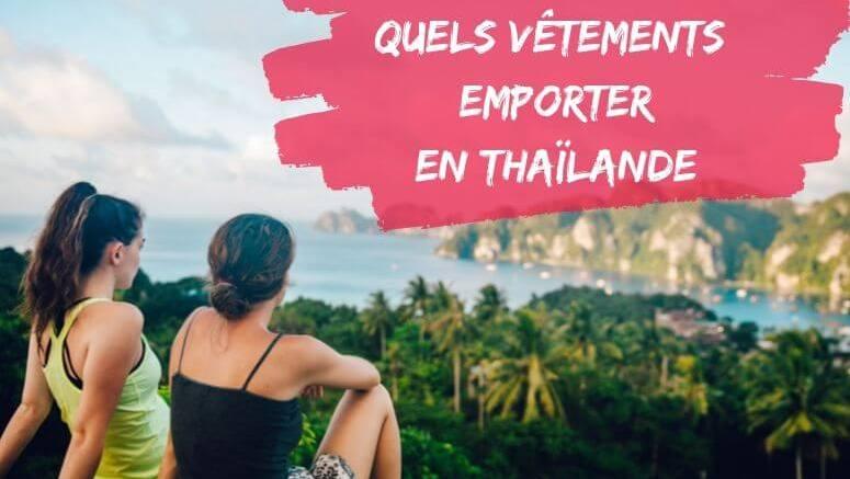 quels vetements emporter en thailande