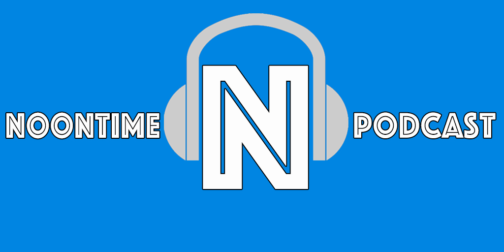 Noontime Podcast