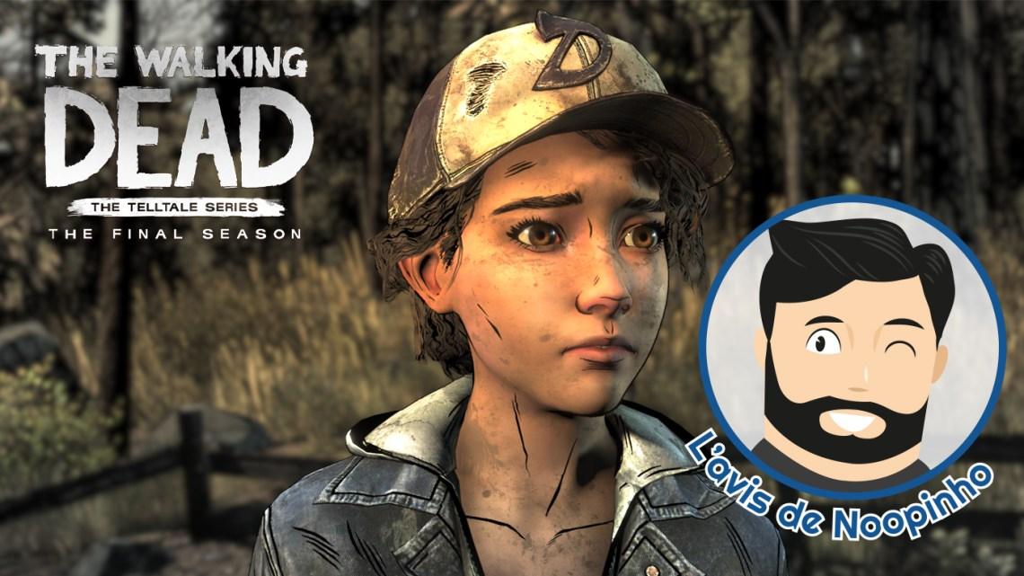 L'avis de Noopinho : The Walking Dead Final Season