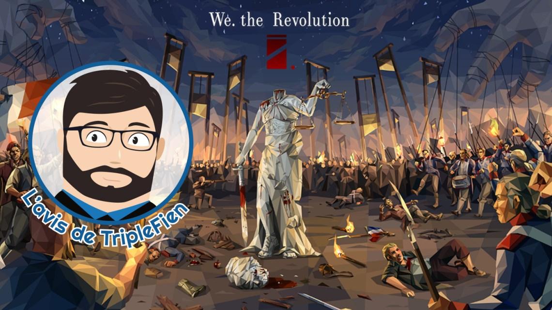 L'avis de TripleFien : We. the Revolution