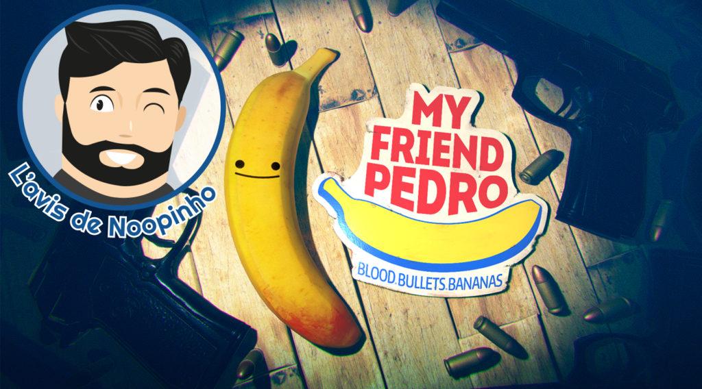 My Friend Pedro avis