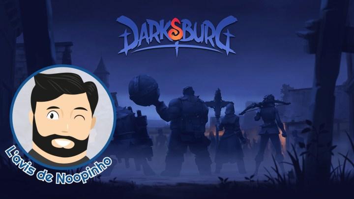 L'avis de Noopinho : Preview Darksburg