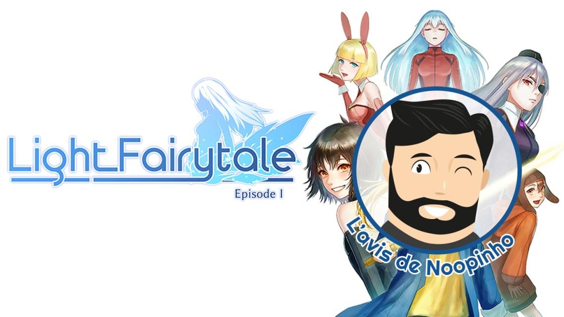 L'avis de Noopinho : Light FairyTale Episode 1