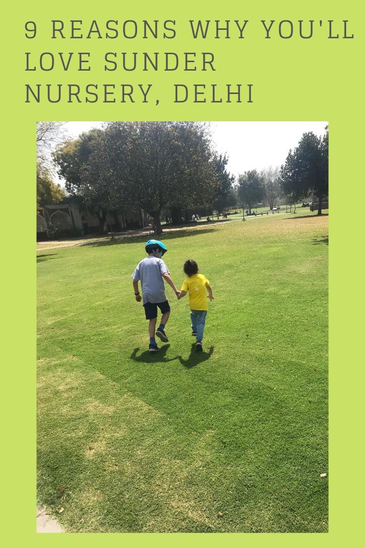 9 REASONS WHY YOU'LL LOVE SUNDER NURSERY, DELHI