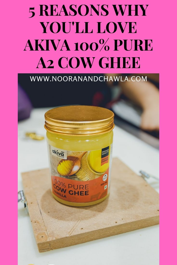 5 REASONS WHY YOU'LL LOVE AKIVA 100% PURE A2 COW GHEE