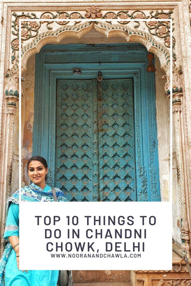 Top 10 things to do in chandni chowk, delhi www.nooranandchawla.com