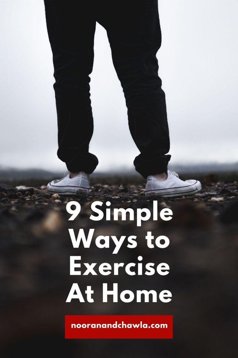9 Simple Ways to Exercise At Home