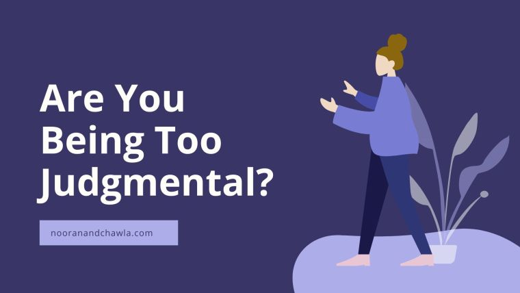 Are You Being Too Judgmental_