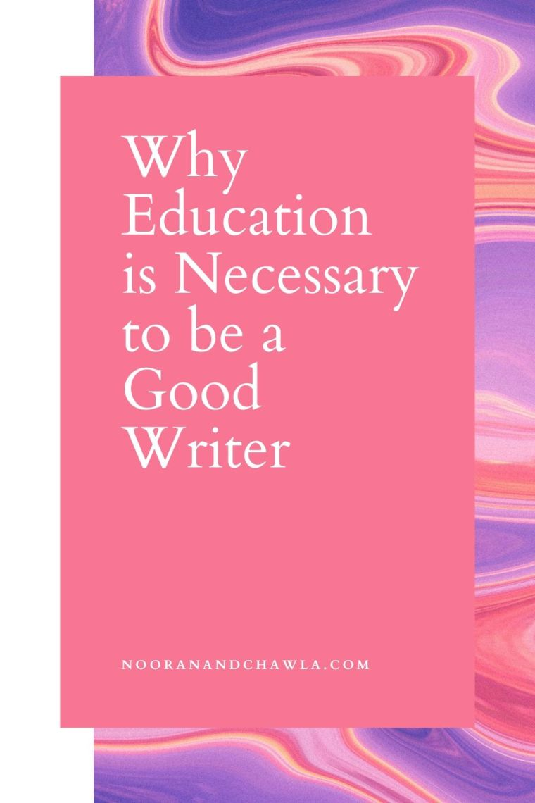 Why Education is Necessary to be a Good Writer