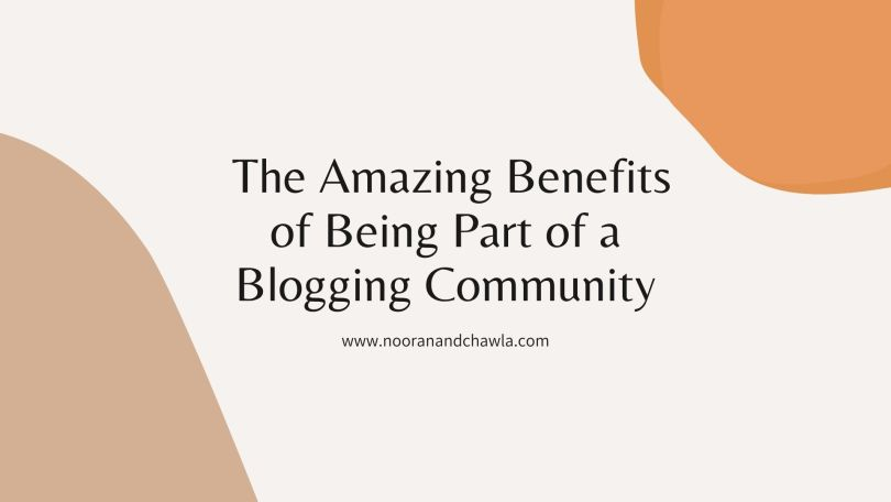 The Amazing Benefits of Being Part of a Blogging Community