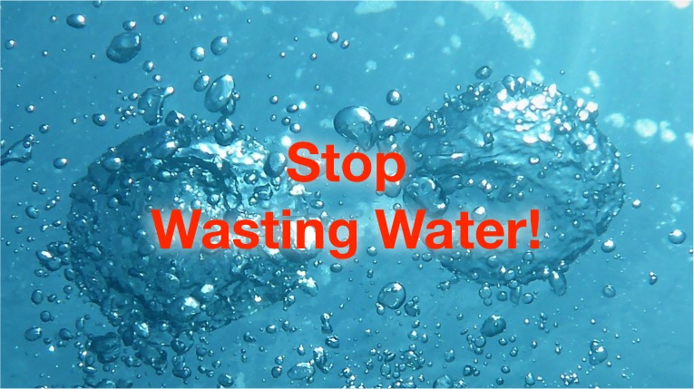 stop wasting water