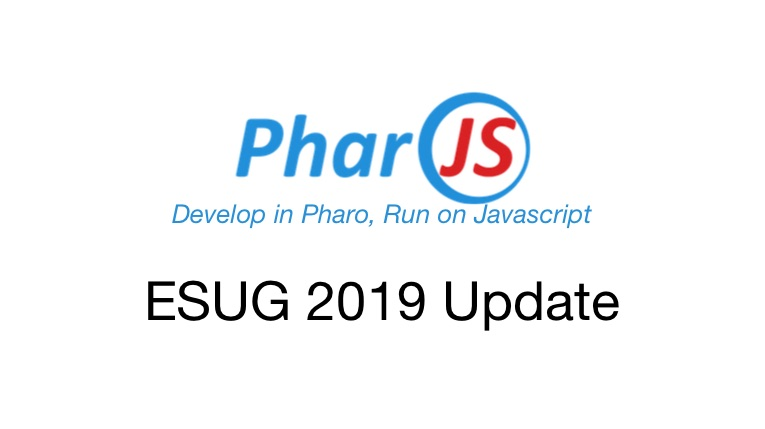 PharoJS Talk at ESUG Smalltalk Conference