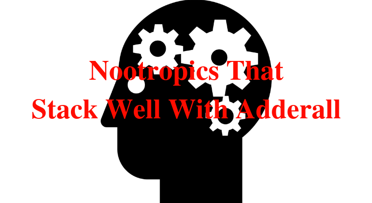 Nootropics That Stack Well With Adderall Nootropics Zone