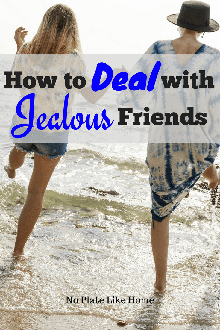 how to handle a jealous friend