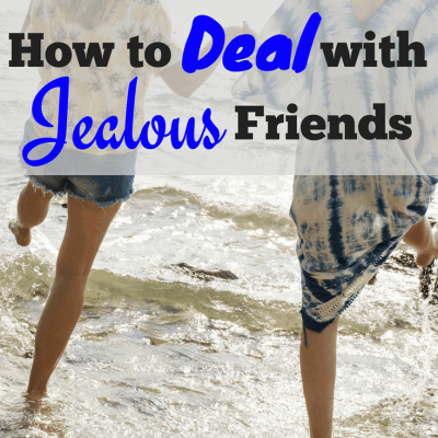 How to Deal With Jealous Friends More Effectively
