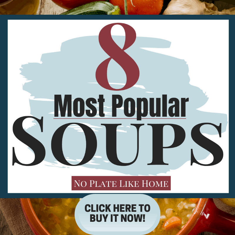 8 Most Popular No Plate Like Home Soups Cookbook