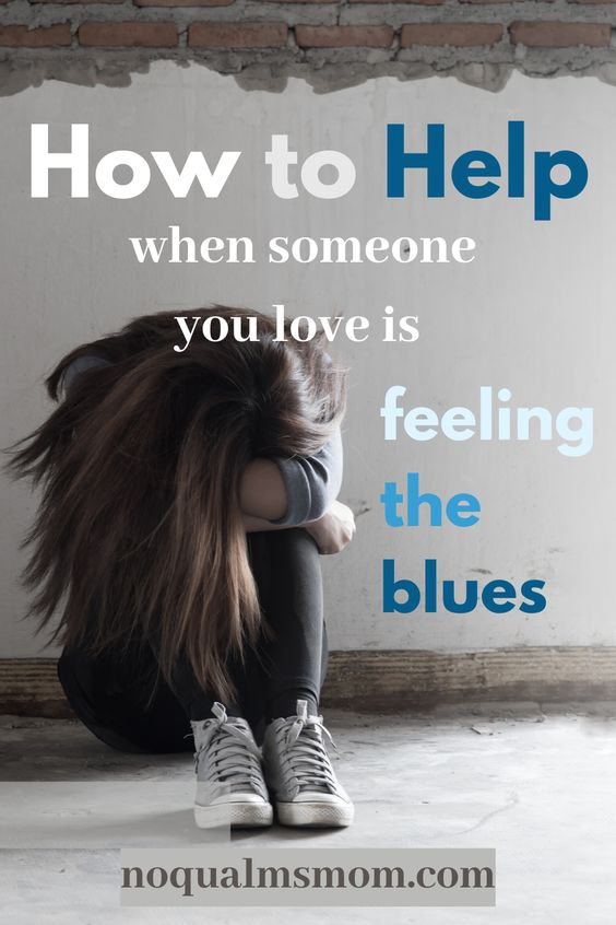 How to help: when someone you love is feeling the blues