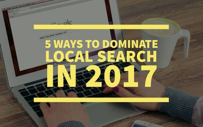 5 Ways to Dominate Local Search in 2017