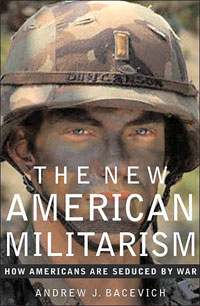 Andrew_Bacevich_The_New_American_Militarism_sm