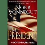 Mr President, an eBook by Norb Vonnegut