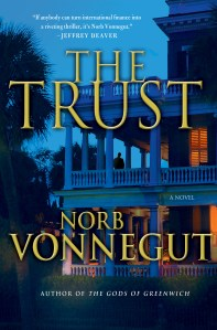 The Trust, a financial thriller by Norb Vonnegut, author of Top Producer and The Gods of Greenwich.