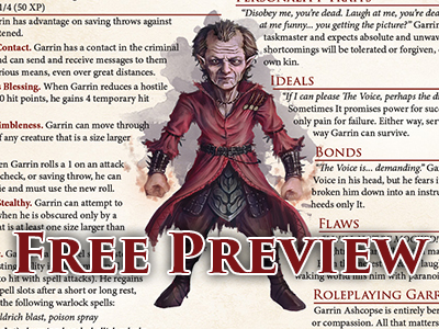Free gift for our fabulous Facebook followers! Free character preview pages direct from 'Ultimate NPCs: Skulduggery'; a complete NPC with full stat blocks at levels 1, 4, 8 and 12, including full-color artwork, role-playing notes, narrative development and plot hooks to fully integrate into your game world.Click below to add the free download to your cart!