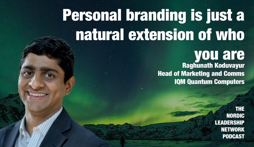 Ep. 28 – Raghunath Koduvayur – Personal branding is a natural extension of who you are