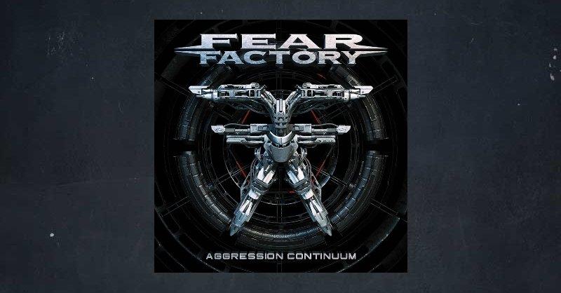 "FEAR FACTORY ""Agression Continuum"" (Album Review)"