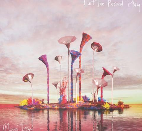 MOON TAXI – Let The Record Play