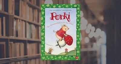 Porki - Ein Schwein sucht das Glück - jetzt neu von Lissa Lehmkühler
