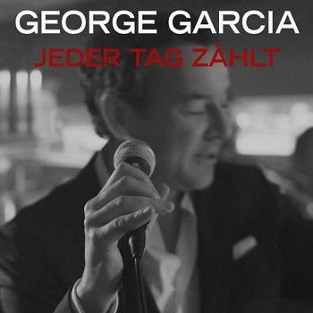 "George Garcia – das Debütalbum ""Jeder Tag zählt"" (VÖ 01.06.) –"