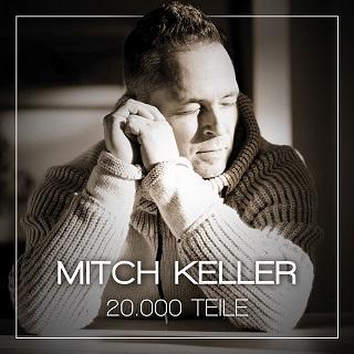 """Mitch Keller - der begnadete Schlagersänger veröffentlicht sein neues Album """"20.000 Teile"""""""