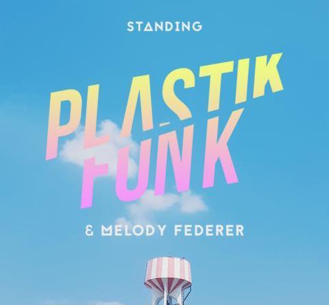 Plastik Funk & Melody Federer – Standing