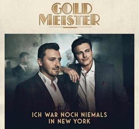 """GOLDMEISTER meets Udo Jürgens auf neuer Single """"Ich war noch niemals in New York"""""""