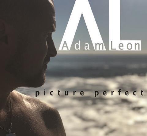 """ADAM LEON veröffentlicht neues Album """"Picture perfect"""" am 09. November - Video Premiere zu You live your life"""" jetzt online"""