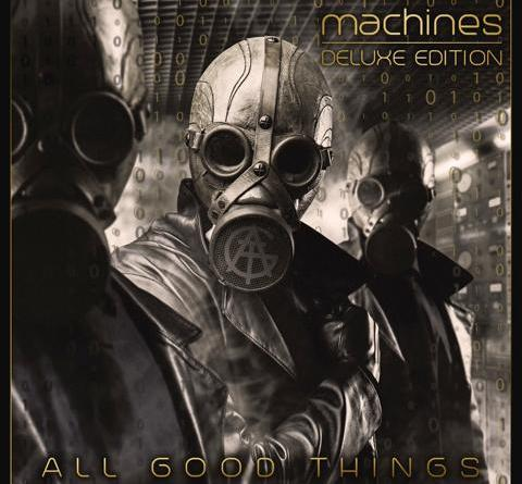 "ALL GOOD THINGS feiern Europa-Kick-Off mit Titeltrack ""Machines"" aus Deluxe Edition ihres Debütalbums"