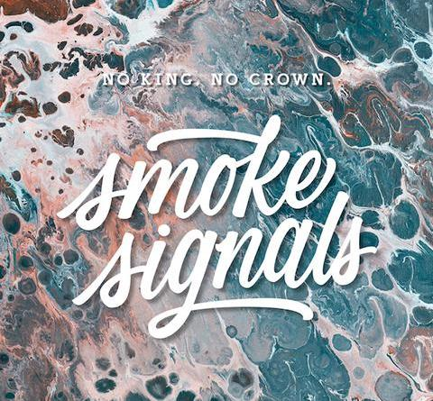 "NO KING. NO CROWN. Album ""Smoke Singnals"" erscheint am 01.02.19"